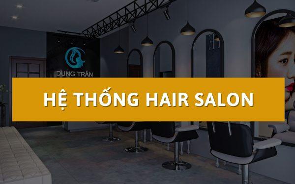 Hệ Thống Hair Salon